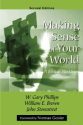 Making Sense of Your World: A Biblical Worldview by W. Gary Phillips, William E. Brown, John Stonestreet