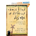 Same Kind of Different As Me: A Modern-Day Slave, an International Art Dealer, and the Unlikely Woman Who Bound Them ...
