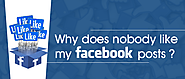 Why Does Nobody Like My Facebook Posts?