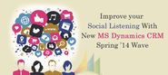 Improve your Social Listening With New MS Dynamics CRM Spring '14 Wave