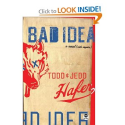 Bad Idea: A Novel With Coyotes by Todd Hafer, Jedd Hafer