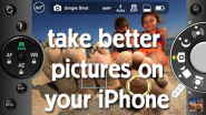 Take Better Pictures on iPhone: Must-Have Apps and Gadgets