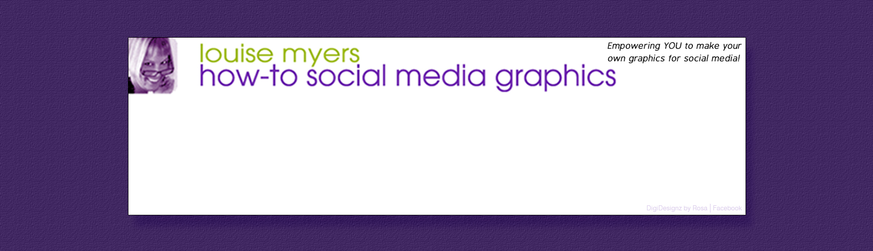 Headline for Louise Myers. How to Social Media Graphics