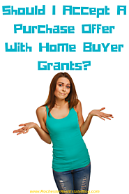 Should I Accept A Purchase Offer With Home Buyer Grants?