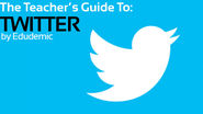 The Teacher's Guide To Twitter