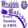 FB3X Drabble Cascade #28 - word of the week is 'water'