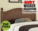 What are the Top-Rated and Best Wicker Headboards? * Everything Headboards