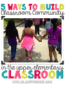 One Lesson at a Time: 5 Ways To Build Classroom Community in the Upper Grades
