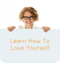 Learn How To Love Yourself - The Real Supermum