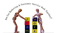 Does Marketing and Customer Service Really Need to Work Together?