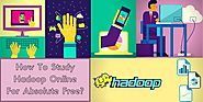 How To Study Hadoop Online For Absolute Free?