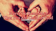 Prayer To Remember That You Are a Child Of The Most High God