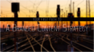 Your Fast Path to A Branded Content Strategy