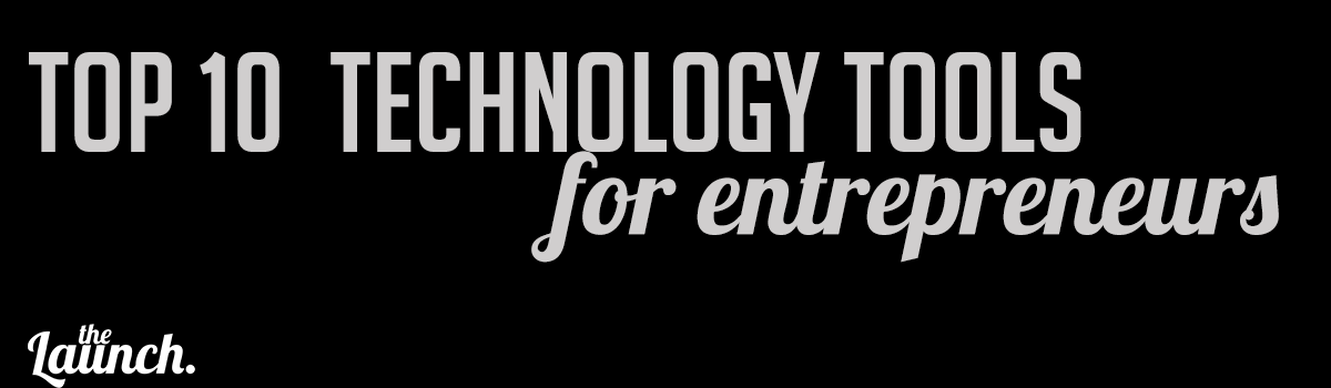 Headline for Top 10 Tech. Tools for Entrepreneurs