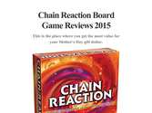 Chain Reaction Board Game Reviews 2015