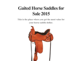 Gaited Horse Saddles for Sale 2015