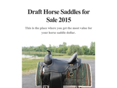 Draft Horse Saddles for Sale 2015
