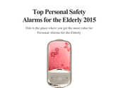 Top Personal Safety Alarms for the Elderly 2015