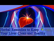 Herbal remedies to keep your liver clean and healthy