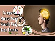 How to Improve Memory Power Naturally Using Herbal Remedy