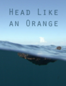 Head Like an Orange