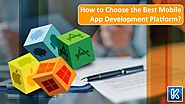 How to Choose the Best Mobile App Development Platform