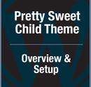 Pretty Sweet Child Theme for Genesis Tutorial