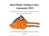 Best Plastic Tubing Cutter Automatic 2015