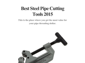 Best Steel Pipe Cutting Tools 2015