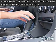 6 reasons to install a gps tracking system in your teen's car