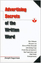 Advertising Secrets of the Written Word: The Ultimate Resource on How to Write Powerful Advertising Copy from One of ...