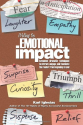 Writing for Emotional Impact: Advanced Dramatic Techniques to Attract, Engage, and Fascinate the Reader from Beginnin...