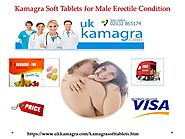 Kamagra Soft Tablets for Happy and Healthy Sexual Relationship