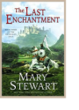 Mary Stewart -- The Last Enchantment