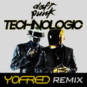 Daft Punk - Technologic 'YoFred' Remix *CLICK BUY 4 FREE DL* by yofredmusic
