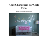 Cute Chandeliers For Girls Room