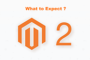 What to Expect from Magento 2?