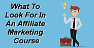 What To Look For In An Affiliate Marketing Course