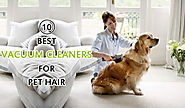 Best Vacuum Cleaner for Pet Hair: Top 10 Reviews for 2015