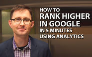 How To Improve Your Google Rankings: 9 Steps to Rank Higher Fast Using Analytics