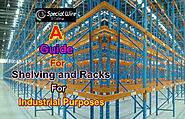 A Guide For Shelving And Racks For Industrial Purposes