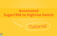 4 Tips on Accurate SugarCRM to Highrise Switch [Tutorial]