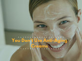Daily Habit #5 - You Don't Use Anti-Aging Creams