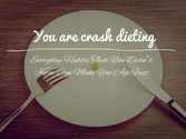 Daily Habit #8 - You Are Crash Dieting