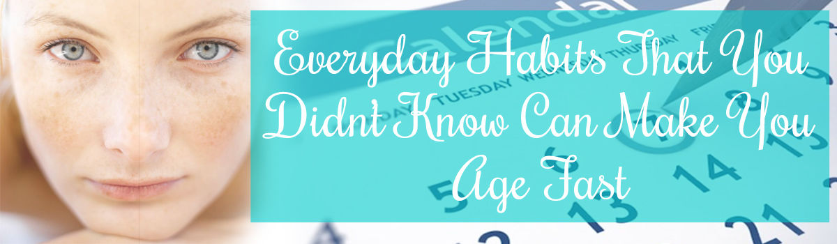 Headline for Everyday Habits That You Didn't Know Can Make You Age Fast
