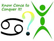 Know Cancer To Conquer It!