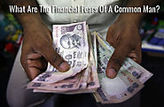 What Are The Financial Fears Of A Common Man?