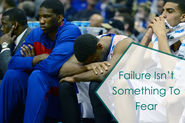 Failure Isn't Something To Fear
