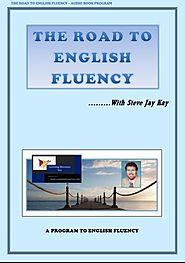 The Road to English Fluency by Steve Jay Kay