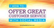 How to Offer Great Customer Service With Social Media |